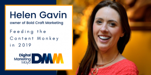 Helen Gavin, owner Bold Craft Marketing, Feeding The Content Monkey in 2019